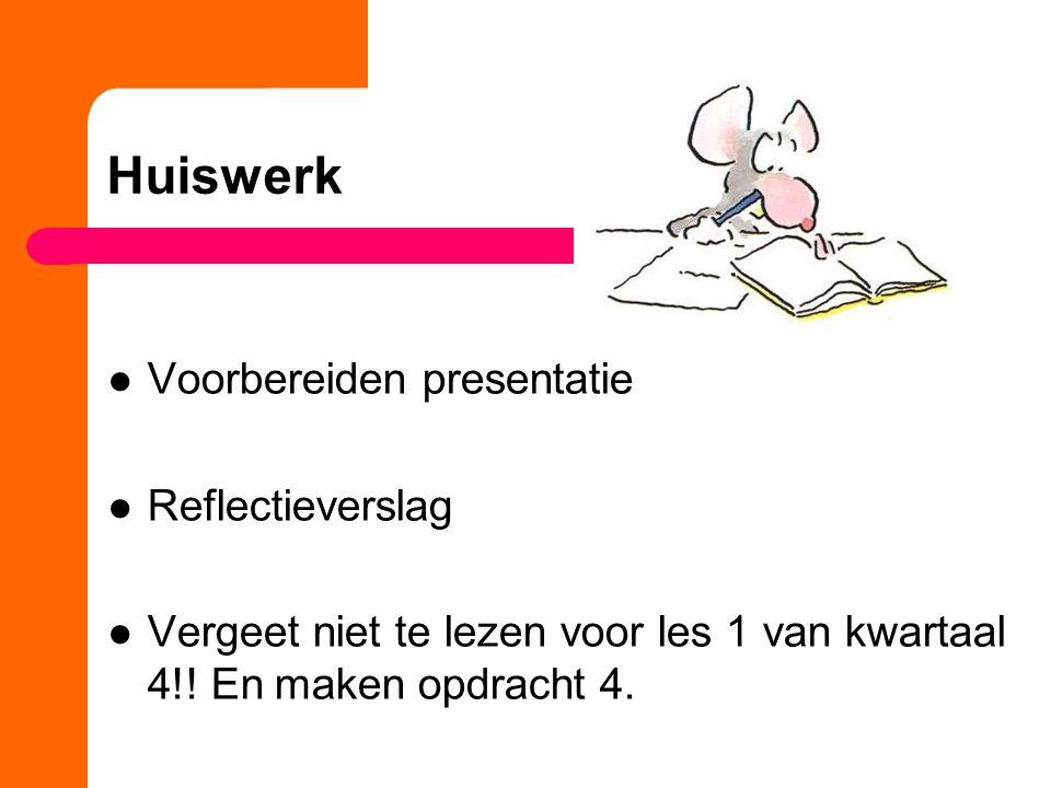 Huiswerk Voorbereiden presentatie Reflectieverslag