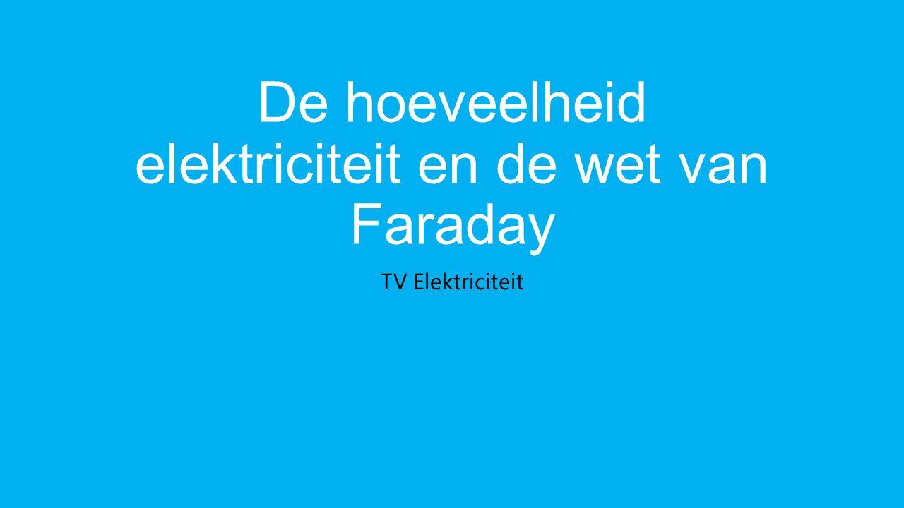 De hoeveelheid elektriciteit en de wet van Faraday