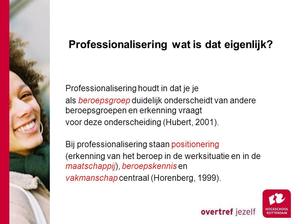 Professionalisering wat is dat eigenlijk