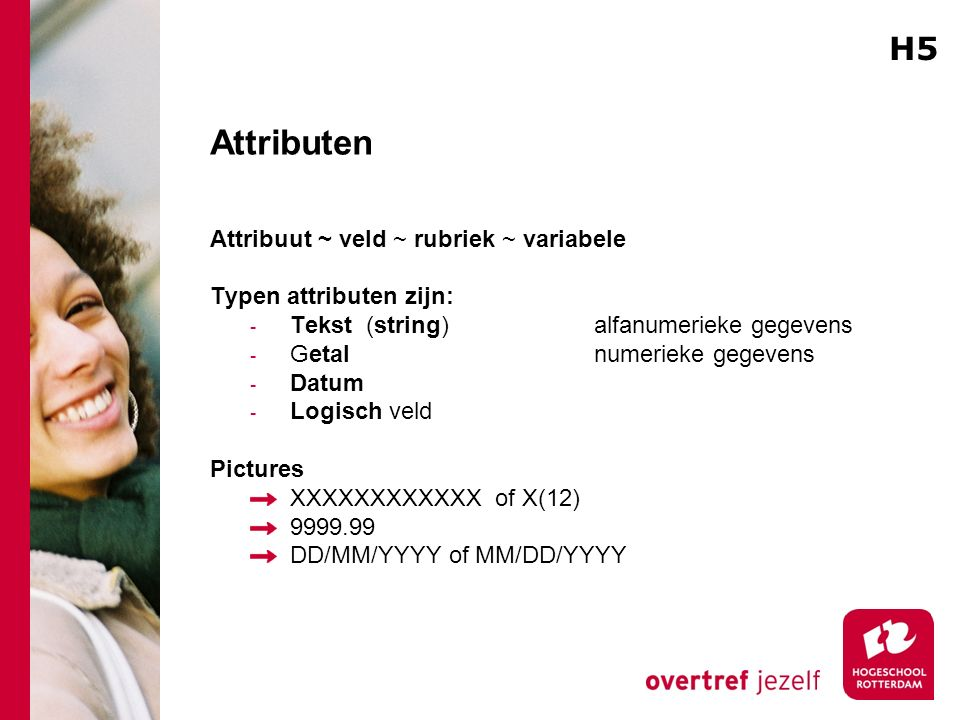 Attributen H5 Attribuut ~ veld ~ rubriek ~ variabele