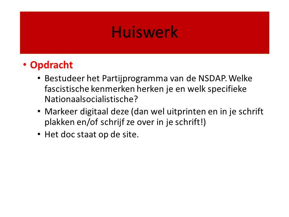 Huiswerk Opdracht. Bestudeer het Partijprogramma van de NSDAP. Welke fascistische kenmerken herken je en welk specifieke Nationaalsocialistische