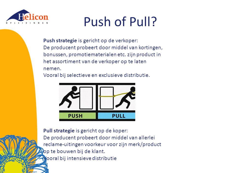 Push of Pull Push strategie is gericht op de verkoper: