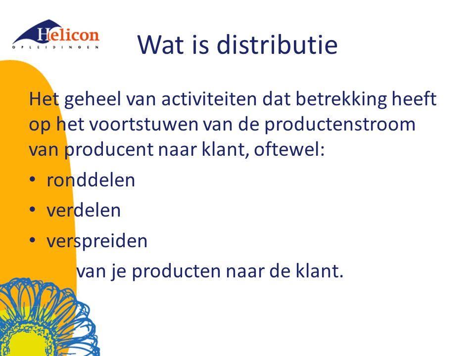 Wat is distributie Het geheel van activiteiten dat betrekking heeft op het voortstuwen van de productenstroom van producent naar klant, oftewel: