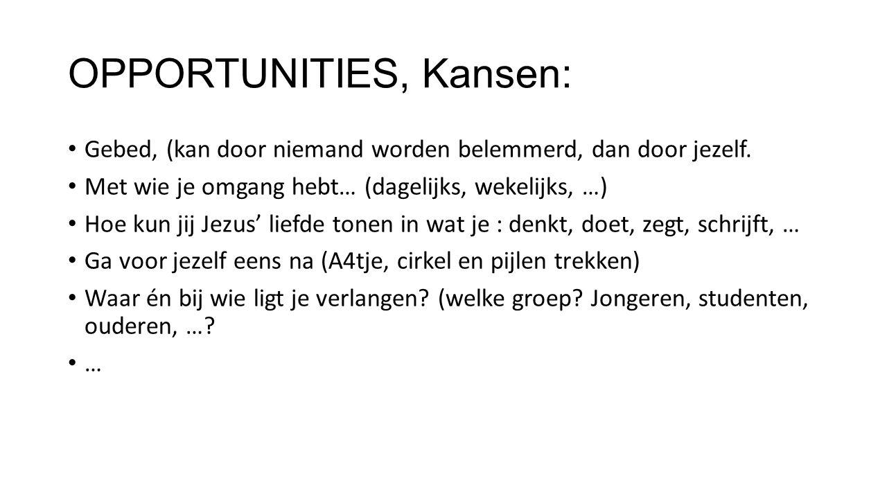 OPPORTUNITIES, Kansen: