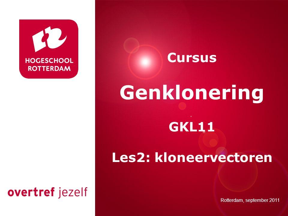 Genklonering Presentatie titel Cursus GKL11 Les2: kloneervectoren