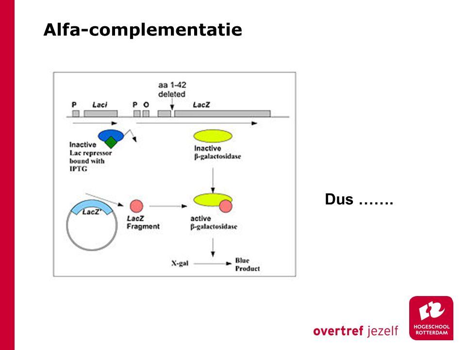 Alfa-complementatie Dus …….