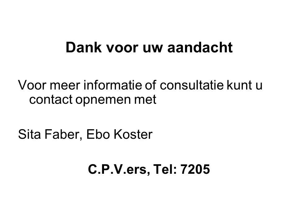 Dank voor uw aandacht Voor meer informatie of consultatie kunt u contact opnemen met. Sita Faber, Ebo Koster.