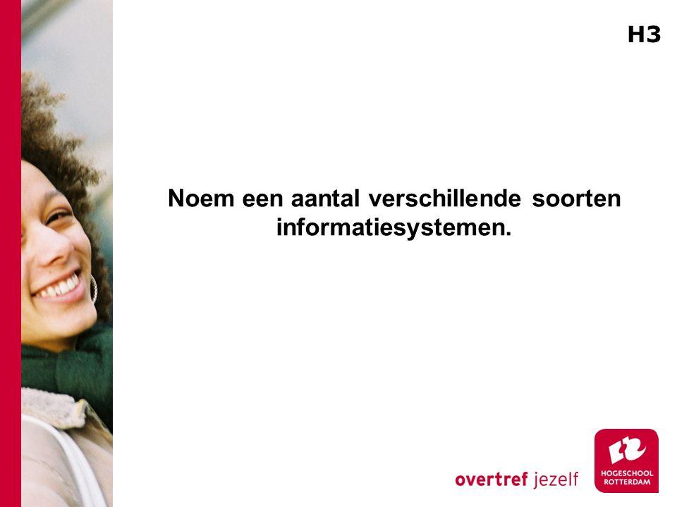 Noem een aantal verschillende soorten informatiesystemen.