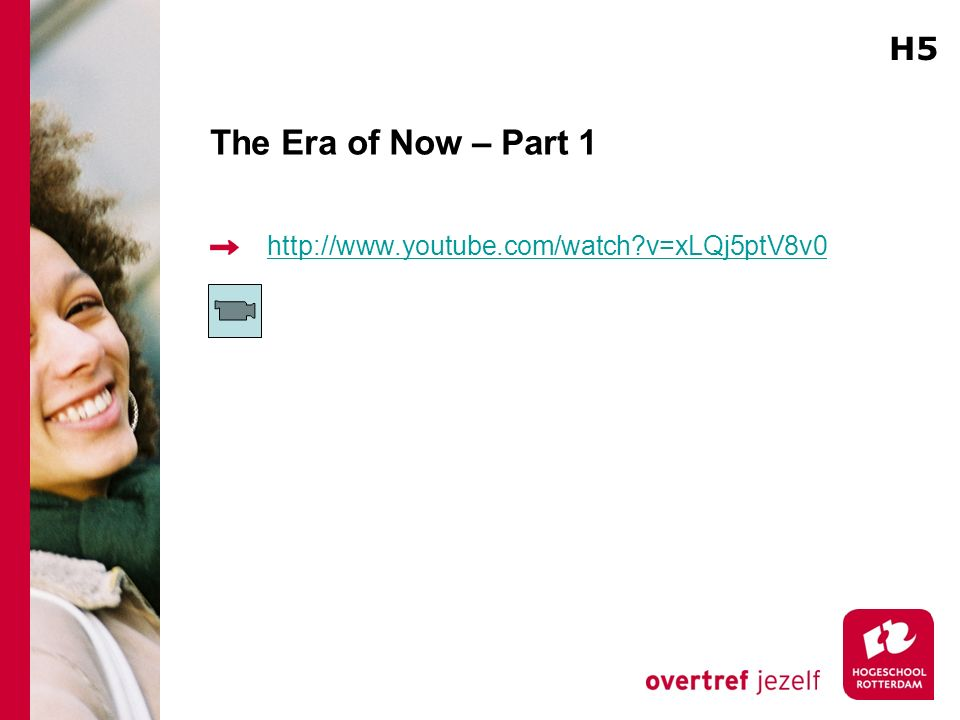 H5 The Era of Now – Part 1 http://www.youtube.com/watch v=xLQj5ptV8v0