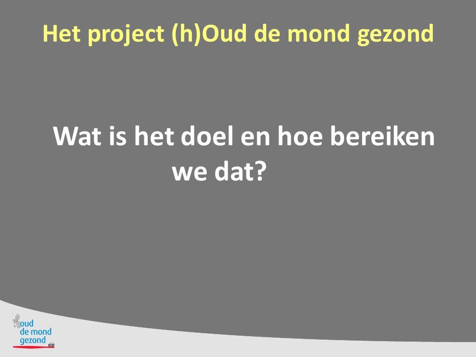 Het project (h)Oud de mond gezond