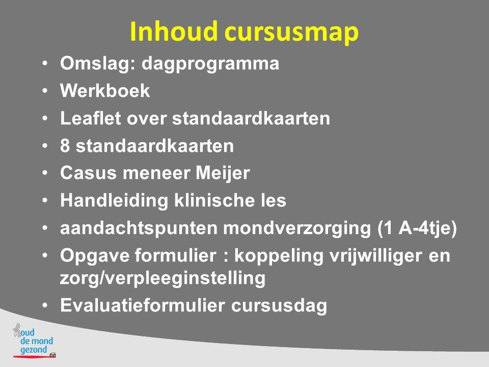 Inhoud cursusmap Omslag: dagprogramma Werkboek
