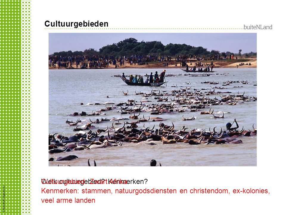 Cultuurgebieden Cultuurgebied: Zwart Afrika