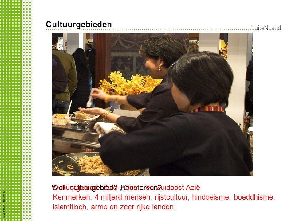 Cultuurgebieden Welk cultuurgebied Kenmerken