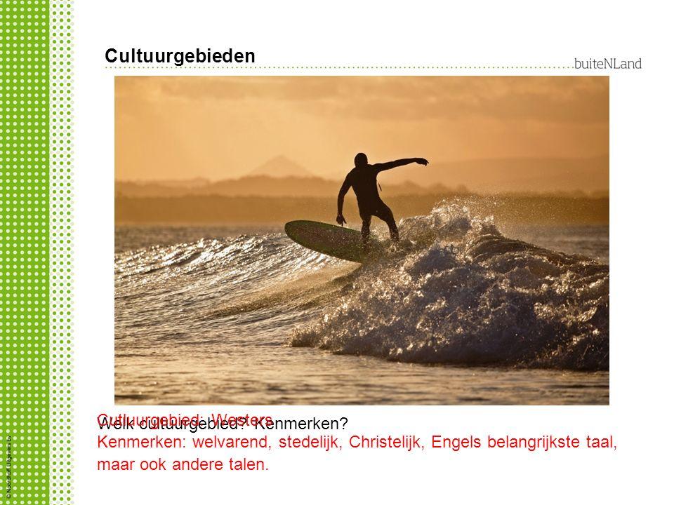 Cultuurgebieden Cutluurgebied: Westers Welk cultuurgebied Kenmerken