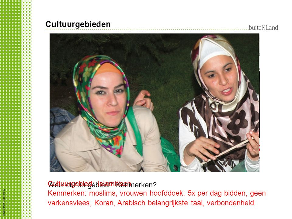 Cultuurgebieden Cultuurgebied: Islamitisch