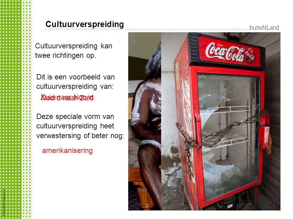 Cultuurverspreiding Cultuurverspreiding kan twee richtingen op.