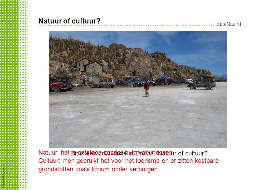 Natuur of cultuur Natuur: het is ontstaan zonder hulp van mensen.