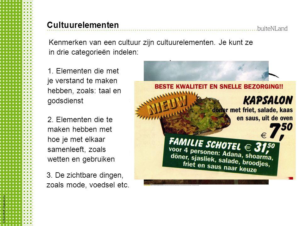 Cultuurelementen Kenmerken van een cultuur zijn cultuurelementen. Je kunt ze in drie categorieën indelen: