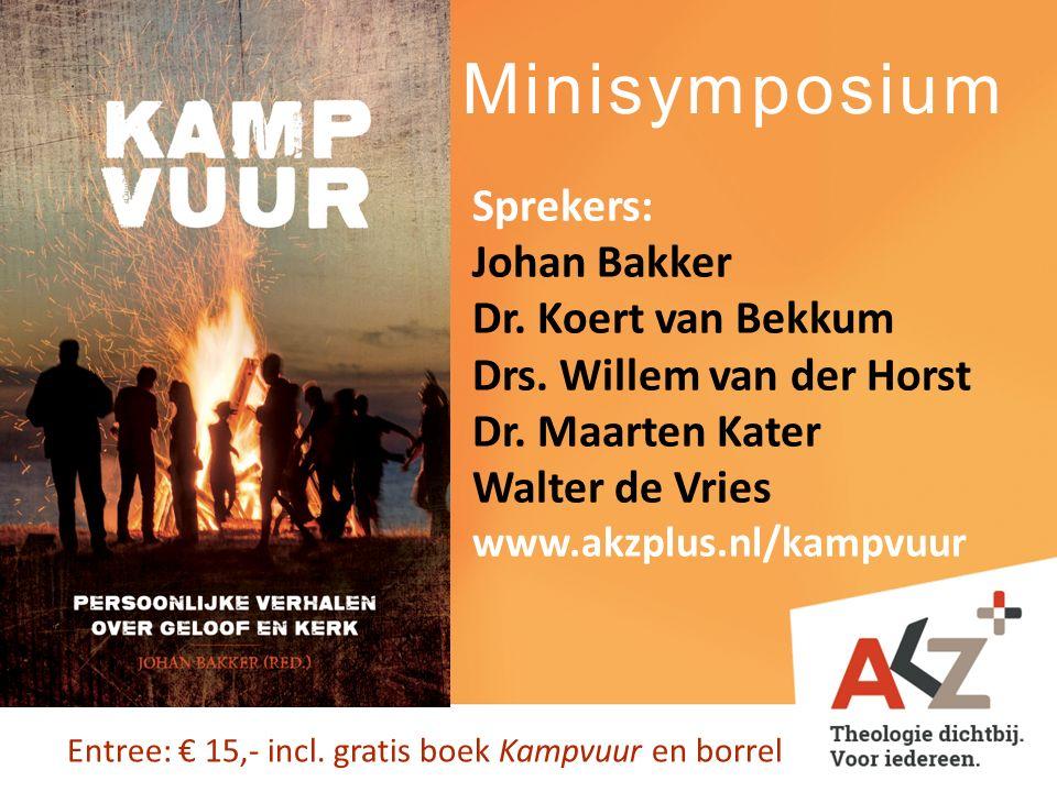 Minisymposium Sprekers: Johan Bakker Dr. Koert van Bekkum