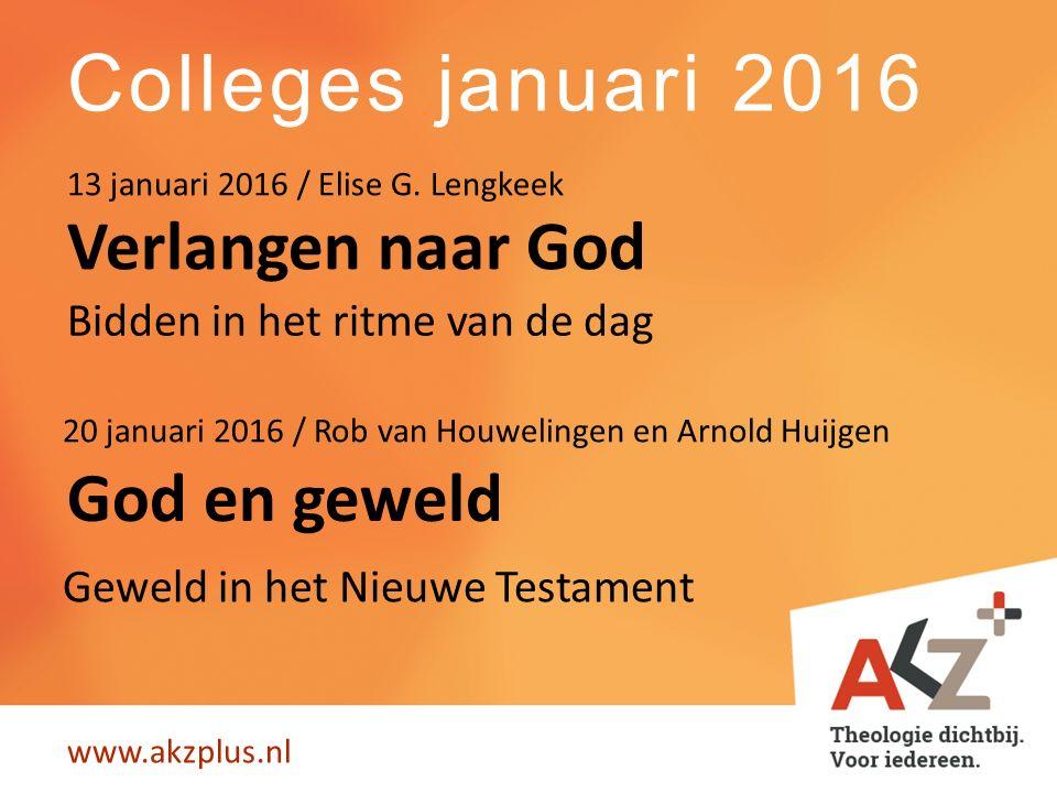 Colleges januari 2016 Verlangen naar God God en geweld