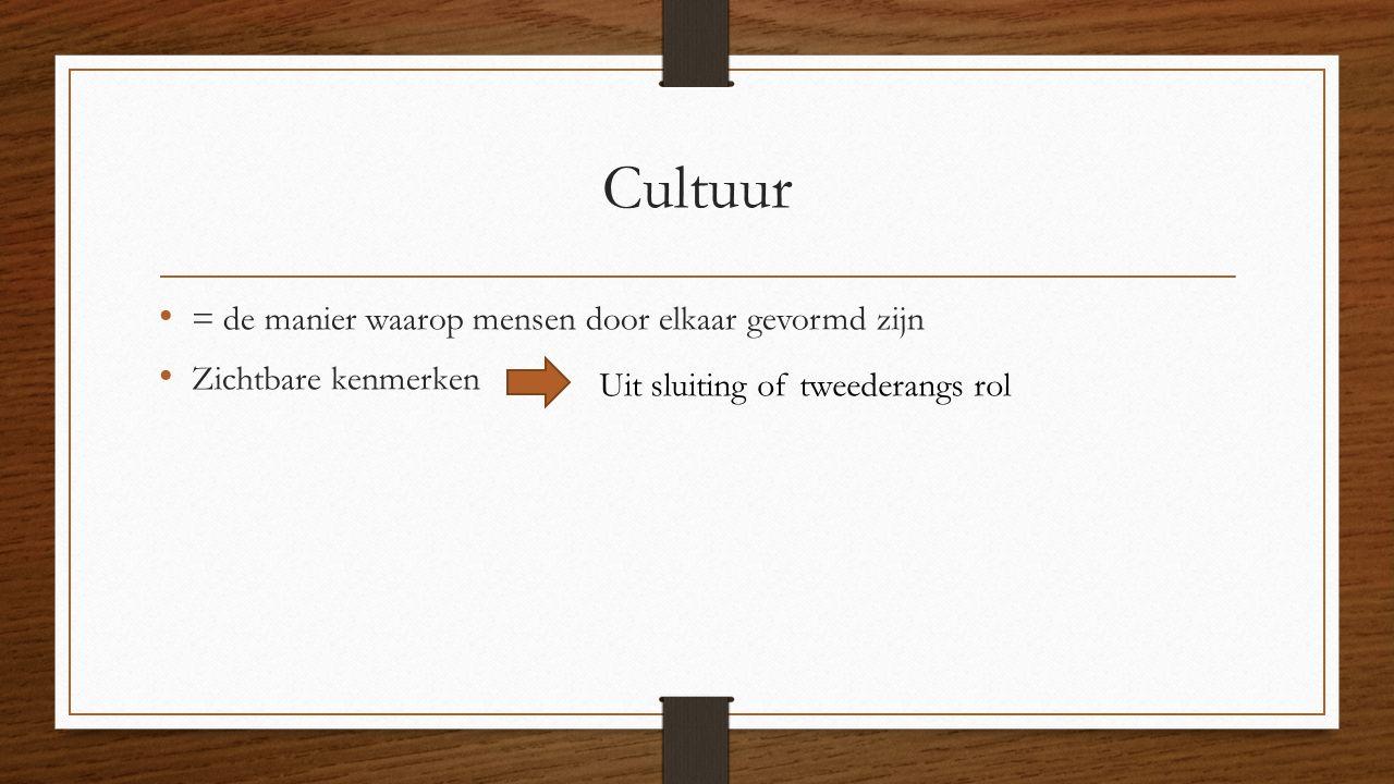Cultuur = de manier waarop mensen door elkaar gevormd zijn