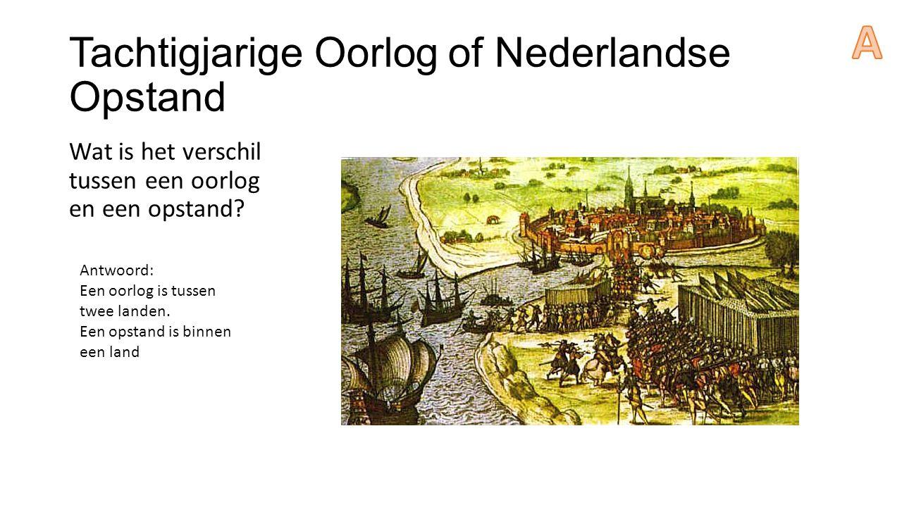 Tachtigjarige Oorlog of Nederlandse Opstand