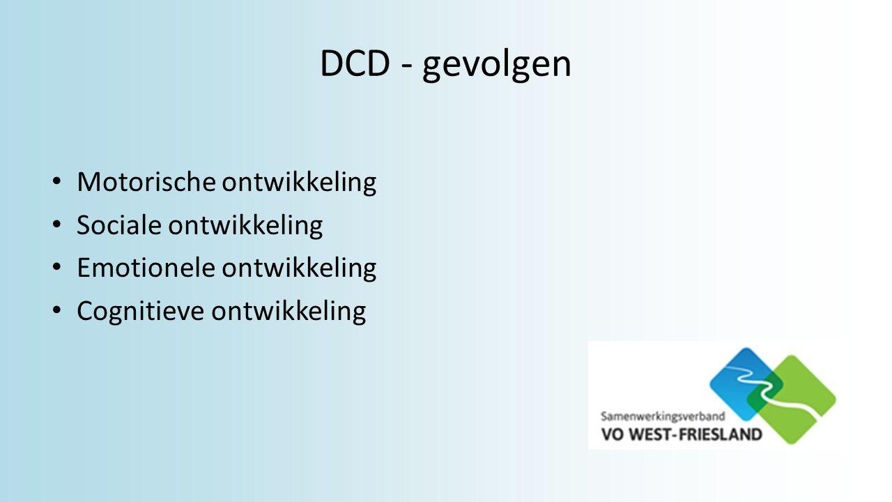 DCD - gevolgen Motorische ontwikkeling Sociale ontwikkeling