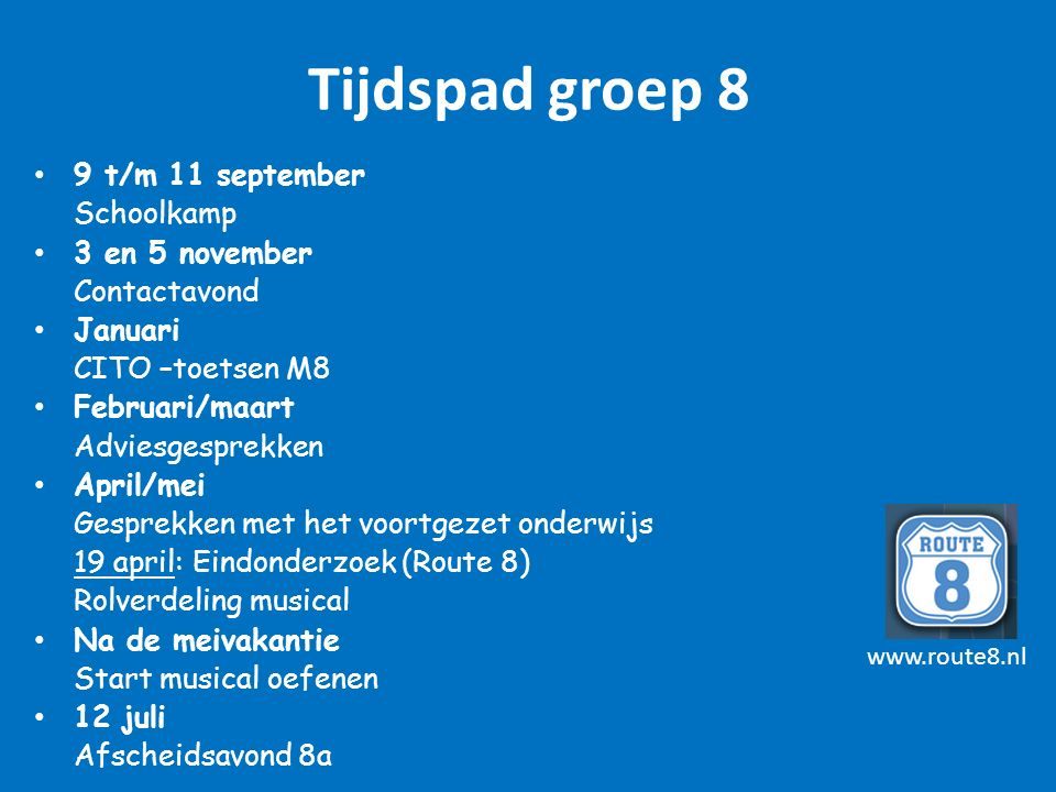 Tijdspad groep 8 9 t/m 11 september Schoolkamp 3 en 5 november