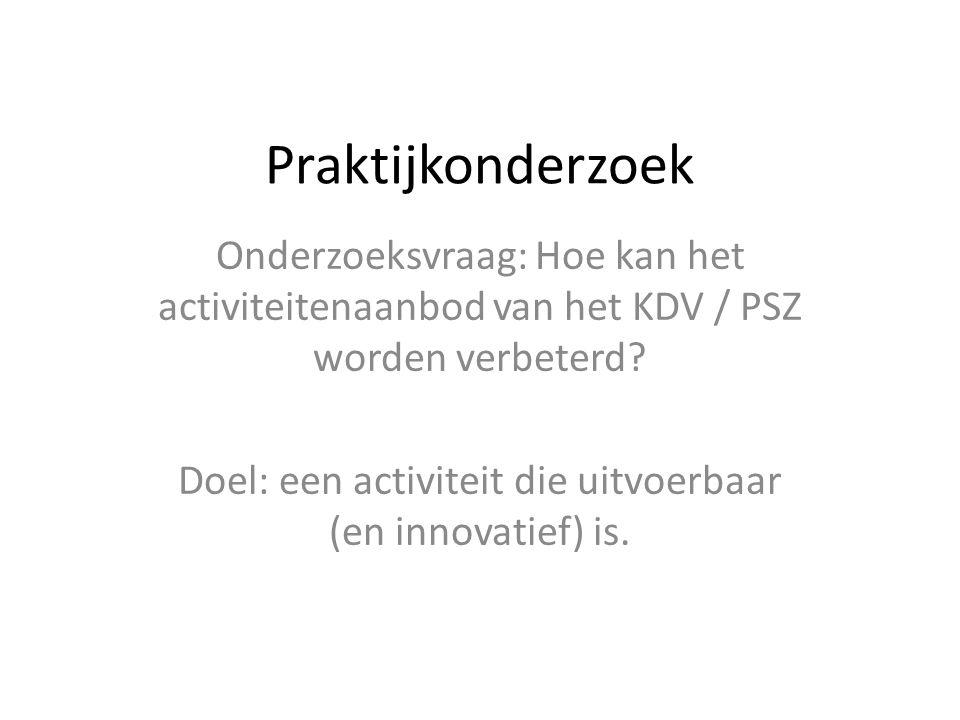 Doel: een activiteit die uitvoerbaar (en innovatief) is.