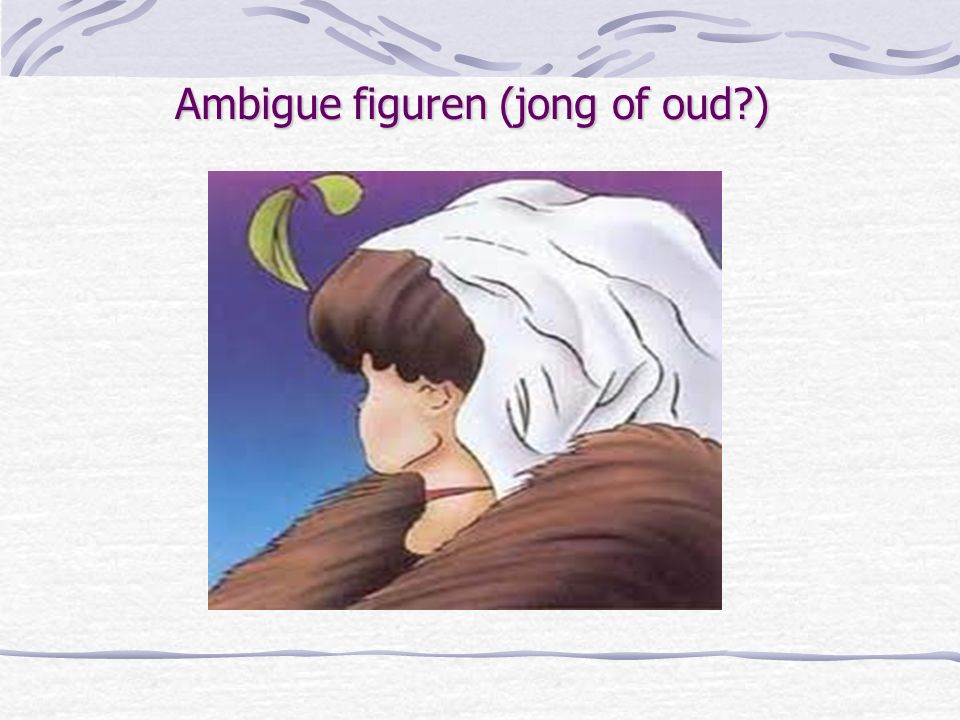 Ambigue figuren (jong of oud )
