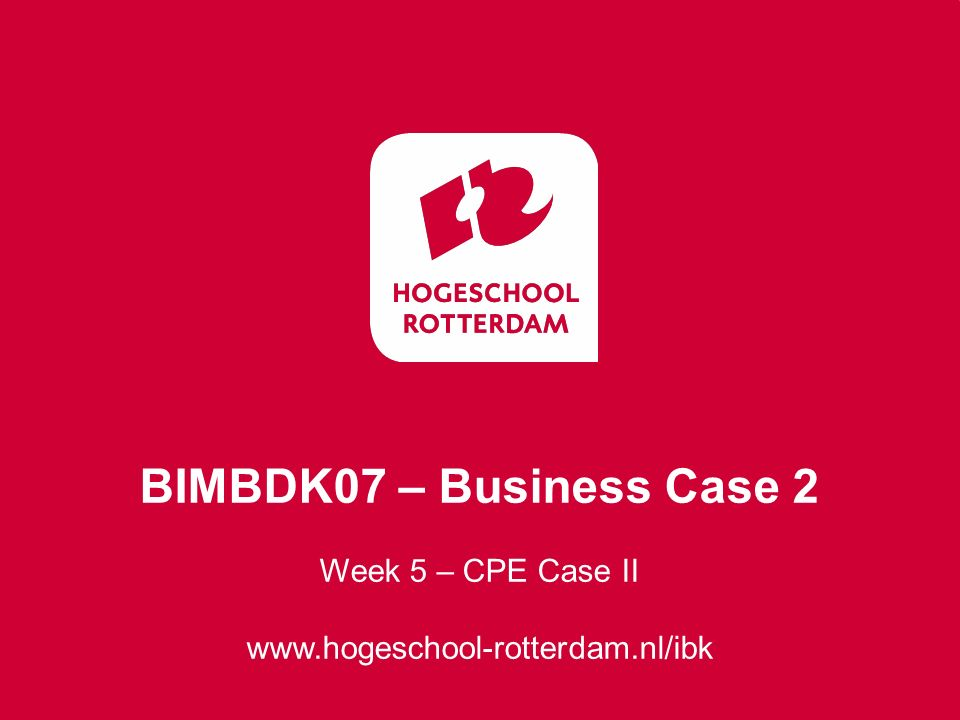 BIMBDK07 – Business Case 2 Week 5 – CPE Case II