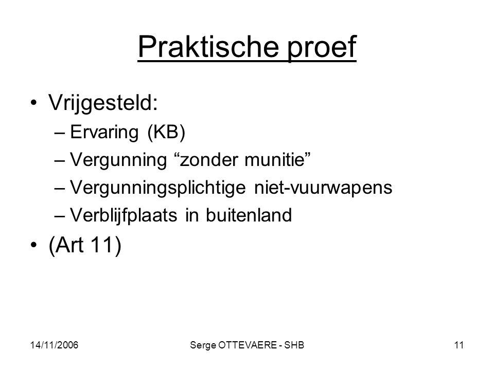 Praktische proef Vrijgesteld: (Art 11) Ervaring (KB)