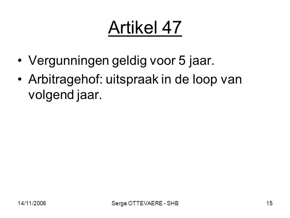Artikel 47 Vergunningen geldig voor 5 jaar.