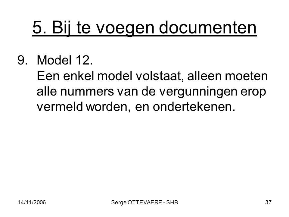 5. Bij te voegen documenten