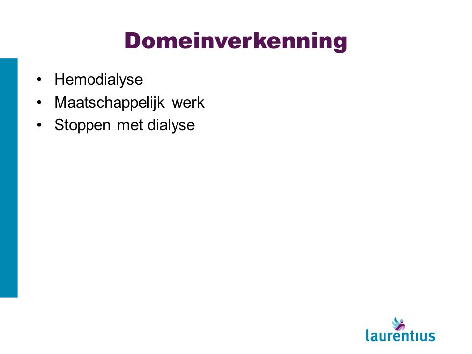 Domeinverkenning Hemodialyse Maatschappelijk werk Stoppen met dialyse