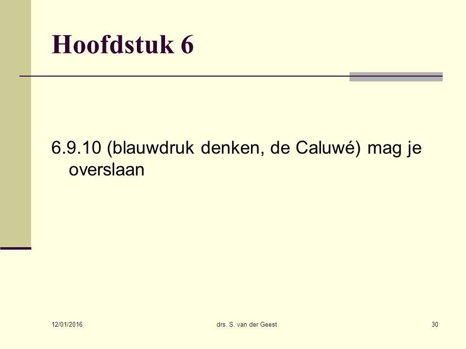 Hoofdstuk 6 6.9.10 (blauwdruk denken, de Caluwé) mag je overslaan
