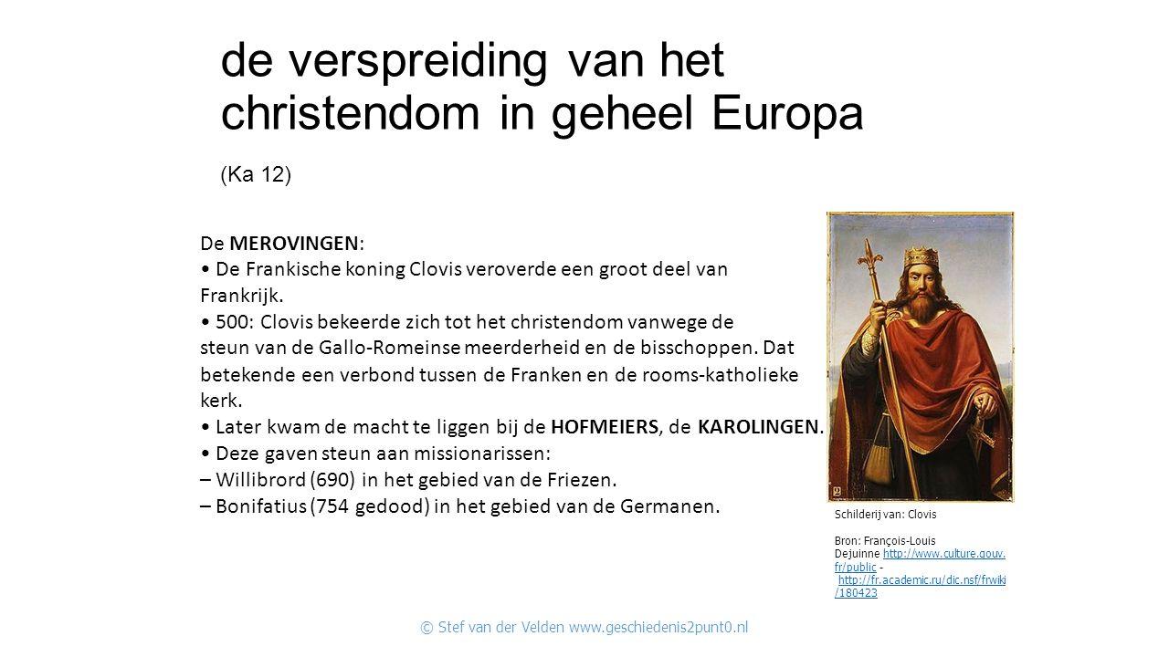 de verspreiding van het christendom in geheel Europa (Ka 12)