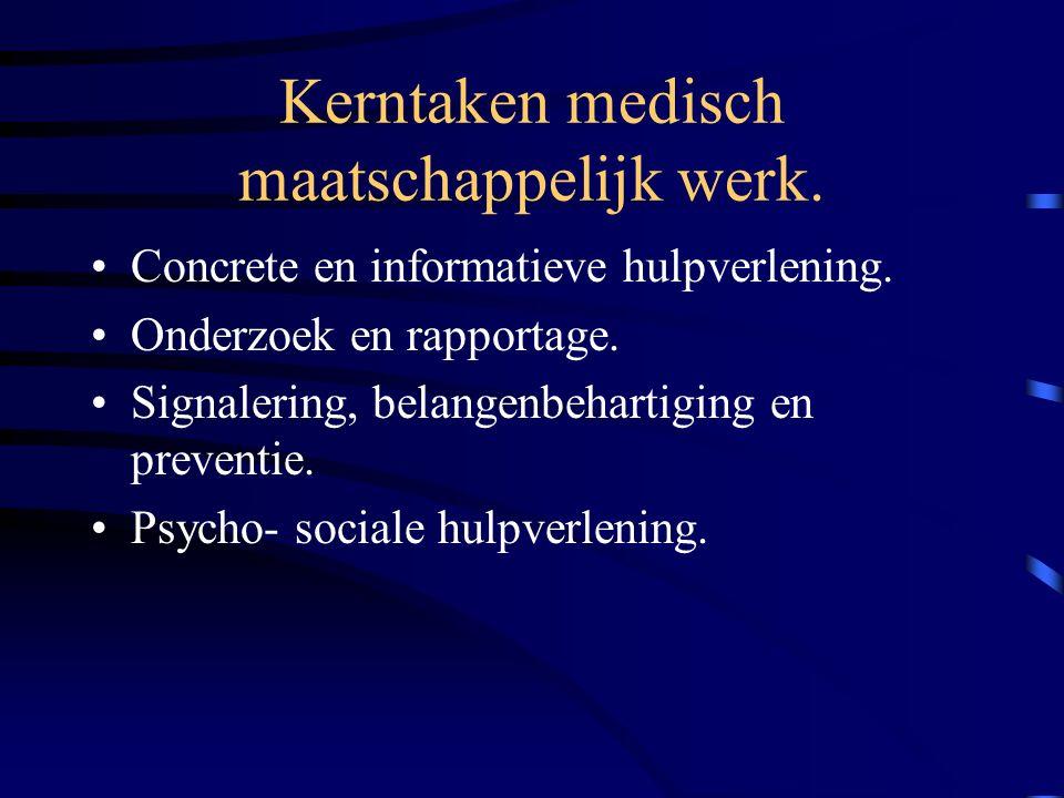 Kerntaken medisch maatschappelijk werk.