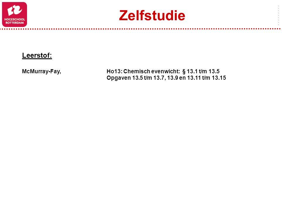 Zelfstudie Leerstof: McMurray-Fay, Ho13: Chemisch evenwicht: § 13.1 t/m 13.5.