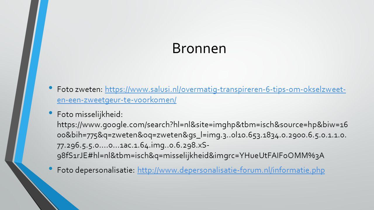 Bronnen Foto zweten: https://www.salusi.nl/overmatig-transpireren-6-tips-om-okselzweet- en-een-zweetgeur-te-voorkomen/