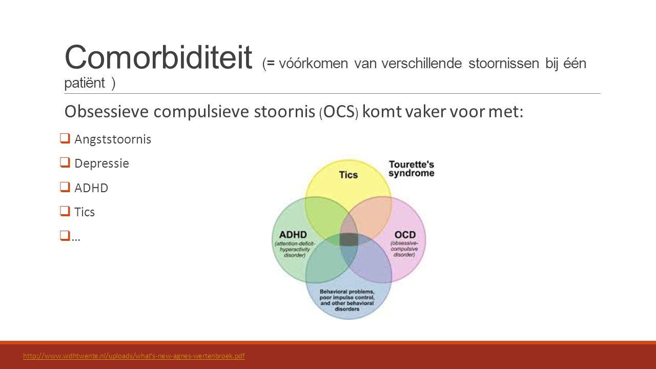 Comorbiditeit (= vóórkomen van verschillende stoornissen bij één patiënt )