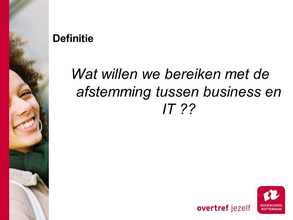 Wat willen we bereiken met de afstemming tussen business en IT