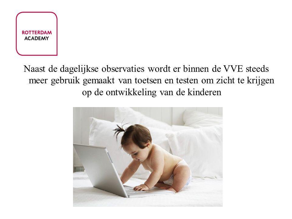 Naast de dagelijkse observaties wordt er binnen de VVE steeds meer gebruik gemaakt van toetsen en testen om zicht te krijgen op de ontwikkeling van de kinderen