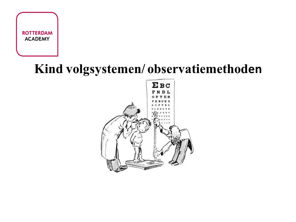 Kind volgsystemen/ observatiemethoden