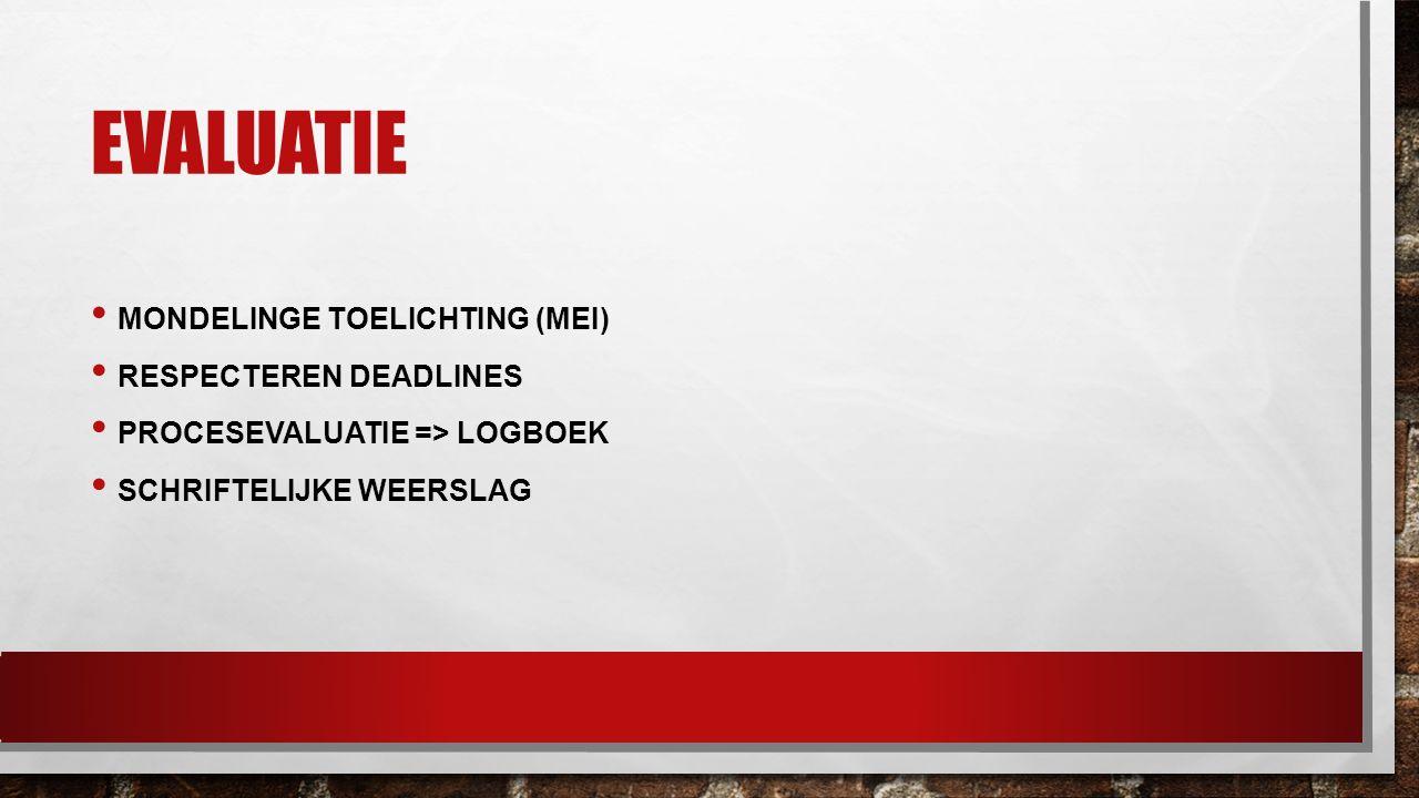Evaluatie Mondelinge toelichting (MEI) Respecteren deadlines