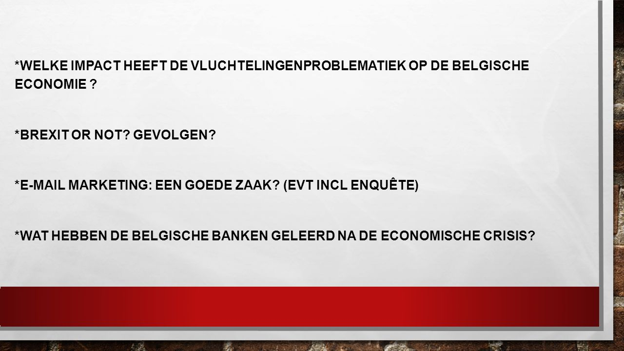 *Welke impact heeft de vluchtelingenproblematiek op de Belgische economie .
