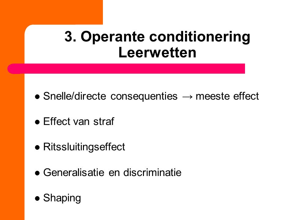 3. Operante conditionering Leerwetten