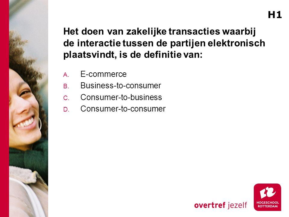 H1 Het doen van zakelijke transacties waarbij de interactie tussen de partijen elektronisch plaatsvindt, is de definitie van: