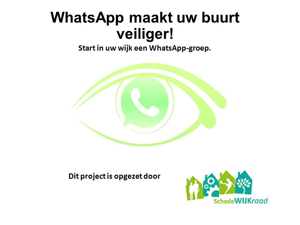 WhatsApp maakt uw buurt veiliger!