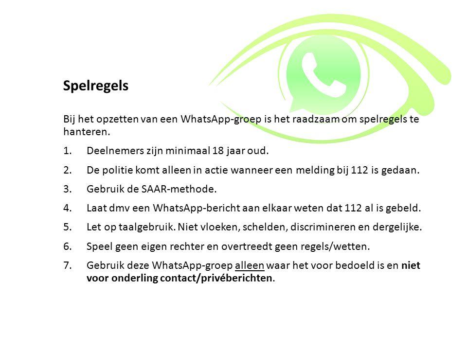Spelregels Bij het opzetten van een WhatsApp-groep is het raadzaam om spelregels te hanteren. Deelnemers zijn minimaal 18 jaar oud.